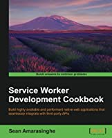 Service Worker Development Cookbook Front Cover