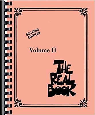 The Real Book - Volume II: C Edition (Fake Book)