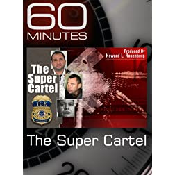 60 Minutes - The Super Cartel
