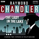 Raymond Chandler: The Lady in the Lake (Dramatised) | Raymond Chandler