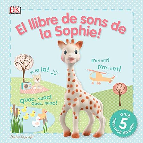 El llibre de sons de la Sophie!: Sophie la girafe (Infantil)