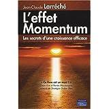 L'Effet Momentum: Les secrets d'une croissance efficacepar Jean-Claude Larr�ch�