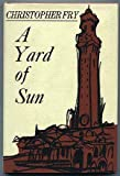 A Yard of Sun: A Summer Comedy (0195012453) by Fry, Christopher