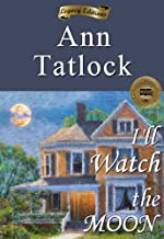 I'll Watch the Moon: Legacy Editions (Women Fiction Authors)