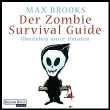 Der Zombie Survival Guide: Überleben unter Untoten Hörbuch von Max Brooks Gesprochen von: David Nathan