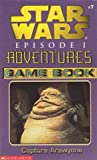 Capture Arawynne (Star Wars Episode I Adventures Game Book #7) (0439129907) by Dave Wolverton