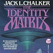 The Identity Matrix | [Jack L. Chalker]