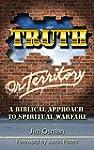 Truth Or Territory: A Biblical Approa...