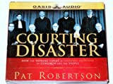 img - for Courting Disaster: How The Supreme Court Is Usurping The Power Of Congress And The People book / textbook / text book