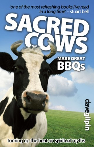 Sacred Cows Make Great BBQ's: Turning Up the heat on Spiritual Myths