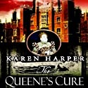 The Queen's Cure Audiobook by Karen Harper Narrated by Katherine Kellgren