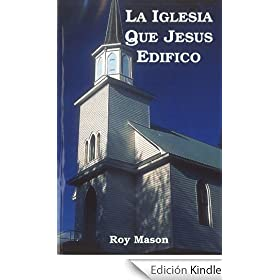 The Church That Jesus Built - La Iglesia Que Jesus Edifico