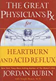 The Great Physician's Rx for Heartburn and Acid Reflux (Great Physician's Rx Series) (078521934X) by Rubin, Jordan