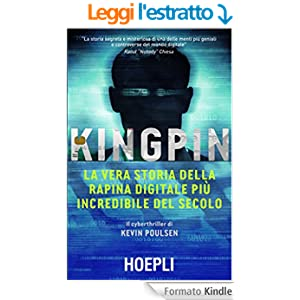 Kingpin: La vera storia della rapina digitale più incredibile del secolo (Business & Technology)