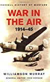 War in the Air 1914-1945 (0304362107) by Murray, Williamson