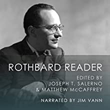 The Rothbard Reader Audiobook by Murray Rothbard Narrated by Jim Vann