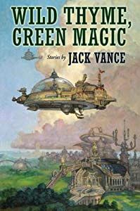 Wild Thyme, Green Magic by Jack Vance, Jonathan Strahan and Terry Dowling