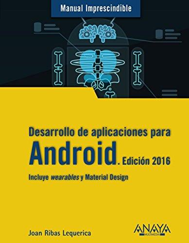 Desarrollo De Aplicaciones Para Android - Edición 2016 (Manuales Imprescindibles)