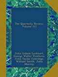 The Quarterly Review, Volume 111