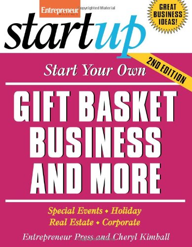 Start Your Own Gift Basket Business (Start Your Own Gift Basket Service)