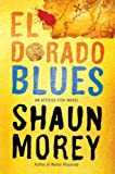 9781612184982: [ El Dorado Blues: An Atticus Fish Novel [ EL DORADO BLUES: AN ATTICUS FISH NOVEL ] By Morey, Shaun ( Author )Nov-06-2012 Paperback