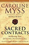 Sacred Contracts: Awakening Your Divine Potential (055381494X) by Myss, Caroline M.