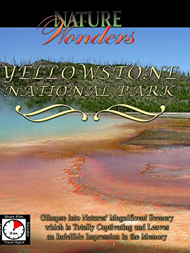 Nature Wonders - YELLOWSTONE NATIONAL PARK - USA