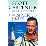 For Spacious Skies: The Uncommon Journey of a Mercury Astronautby Scott Carpenter