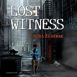 Lost Witness | Laura Elvebak