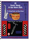 img - for 48 Razor-Sharp 12-Bar Blues Riffs for Swing Bands and Blues Bands: E Flat Instruments Edition (Red Dog Music Books Razor-Sharp Blues Series) book / textbook / text book