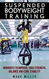 img - for Suspended Bodyweight Training: Workouts To Improve Your Strength, Balance & Core Stability book / textbook / text book