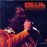 echange, troc B.B. King & Bobby Bland - Together Again...Live