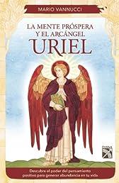 Mente prospera y el Arcangel Uriel (Spanish Edition)