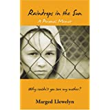 Raindrops in the Sun: A Personal Memoirby Marged Llewelyn