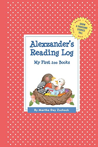 Alexzander's Reading Log: My First 200 Books (Gatst) (Grow a Thousand Stories Tall)