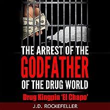 The Arrest of the Godfather of the Drug World: Drug Kingpin