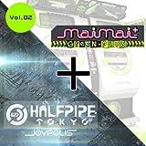maimai GreeN + HALFPIPE TOKYO/JOYPOLIS Vol.02