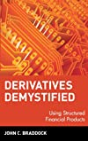 Derivatives demystified -using structured financial products (Wiley Series in Financial Engineering)