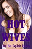 Hot Wives: Five Tales of Sexy Wives (English Edition)