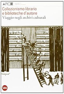 Cover Collezionismo librario e biblioteche d'autore. Viaggio negli archivi culturali. Quaderni di Apice 5