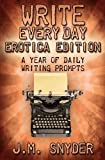Write Every Day: Erotica Edition