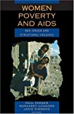 Women, Poverty and AIDS (2nd Edition): Sex, Drugs and Structural Violence (Series in Health and Social Justice) (1567513476) by Farmer Paul (EDT)/ Connors Margaret (EDT)/ Simmons Janie (EDT)