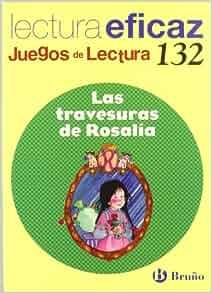 travesuras de Rosalia/ The Antics of Rosalia: Juego De Lectura (Juegos
