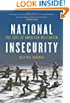 National Insecurity: The Cost of Amer...