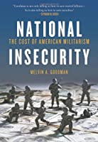 National Insecurity: The Cost of American Militarism (Open Media)