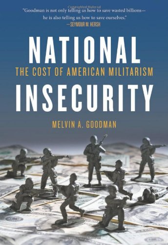 National Insecurity: The Cost of American Militarism (Open Media): Melvin A. Goodman: 9780872865891: Amazon.com: Books