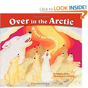 Over in the Arctic: Where the Cold Winds Blow (Sharing Nature with Children Books)
