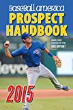 img - for Baseball America 2015 Prospect Handbook: The 2015 Expert guide to Baseball Prospects and MLB Organization Rankings book / textbook / text book