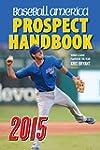 Baseball America 2015 Prospect Handbo...