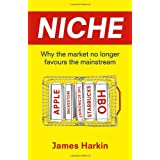 Niche: The missing middle and why business needs to specialise to surviveby James Harkin